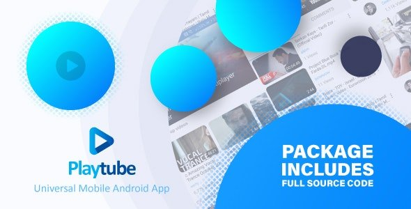 PlayTube - Sharing Video Script Mobile Android Native Application v1.7.2 Nulled