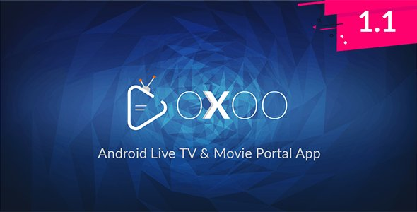 OXOO - Android Live TV & Movie Portal App with Powerful Admin Panel v1.1.2 NULLED