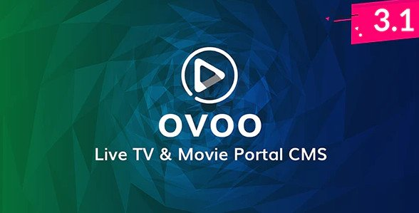 OVOO - Live TV & Movie Portal CMS with Unlimited TV-Series v3.1.2 Nulled