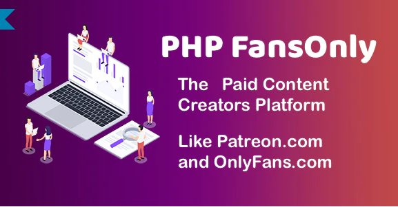 PHP FansOnly Patrons - Paid Content Creators Platform v1.9.0 Nulled