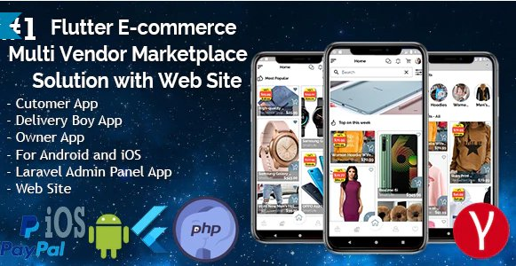 Flutter E-commerce Multi Vendor Marketplace Solution with Web Site (3Apps+PHP Admin Panel+Web Site) Nulled