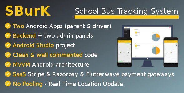 SBurK - School Bus Tracker - Two Android Apps + Backend + Admin panels - SaaS v2.4