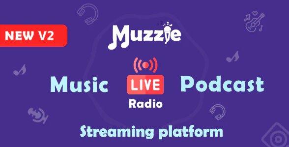 Muzzie - Music, Podcast & Live Streaming Platform v2.0